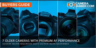 7 older cameras that offer premium autofocus performance camera