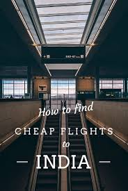 how to find cheap flights to india