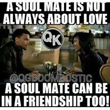 Be A Man Meme - soul mate meme