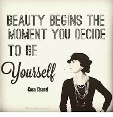 Coco Chanel Meme - beauty begins the moment you decide to be coco chanel tiffany