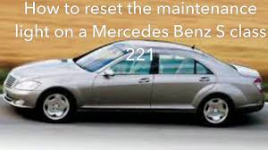 how to reset the maintenance light on a mercedes benz s class 221