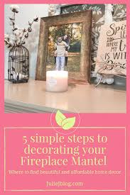 how to decorate your fireplace mantel julie j blog
