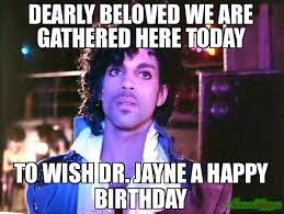Doctor Who Birthday Meme - dearly beloved we are gathered here today to wish dr jayne a happy