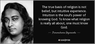 paramahansa yogananda quote the true basis of religion is not