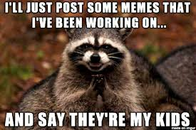 First Internet Meme - my year olds first attempt at memes meme guy