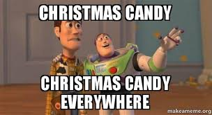 Candy Meme - christmas candy christmas candy everywhere buzz and woody toy