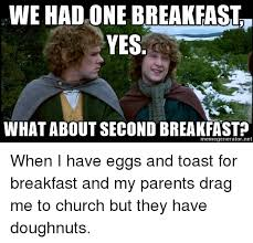 Second Breakfast Meme - 25 best memes about what about second breakfast what about