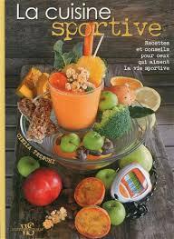 cuisine pour sportif cinzia trenchi la cuisine sportive nutrition régimes