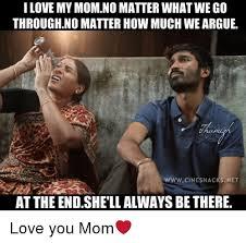 Love My Mom Meme - i love my mom nomatter whatwego through no matter how much we argue