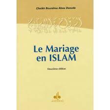 mariage en islam le mariage en islam broché abdou daouda boureïma achat livre