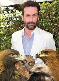 Happy Birthday Meme Ryan Gosling - poll jon hamm vs ryan gosling thegloss