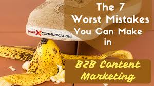 7 Mistakes That Doom A by The 7 Worst Mistakes You Can Make In B2b Content Marketing