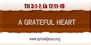 catholic homily a grateful readings 3 1 7 lk 17 11 19