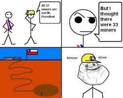 Chilean Memes - image 77575 los 33 chilean miners know your meme