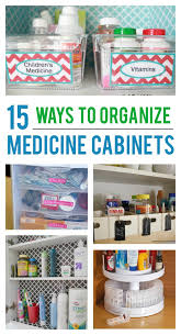 how to organize medicine cabinet 15 ways to organize your medicine cabinet kids activities