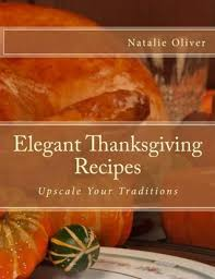 thanksgiving recipes upscale your traditions by natalie