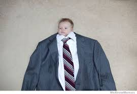 Suit Meme - baby in a business suit weknowmemes