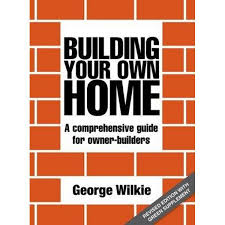 how to build your home booktopia building your own home a comprehensive guide for