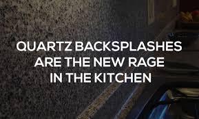 quartz backsplashes are the new rage in the kitchen edmonton