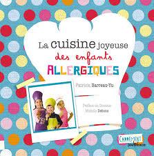 livre cuisine pour enfant au bonheur des enfants allergiques mes livres