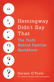 Sagan Invitation Card Matter Hemingway Didn U0027t Say That The Truth Behind Familiar Quotations