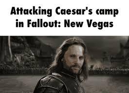 New Vegas Meme - steam community attacking caesar s c in fallout new vegas