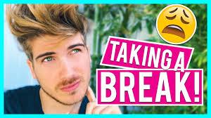 taking a break youtube