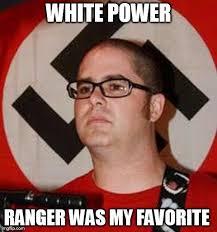 White Power Meme - reformed white supremacist imgflip