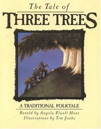 the tale of three trees a story hubpages