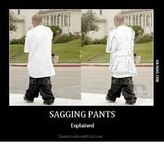 Sagging Pants Meme - sagging pants explained demotivationalpostcom com meme on me me
