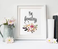 Be Fearless Calligraphy Watercolor Flower Floral Print