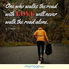 wedding quotes road one who walks the road with marriage quotes