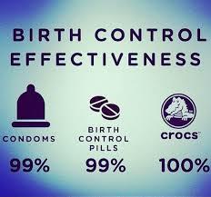 Birth Control Meme - birth control effectiveness crocs know your meme