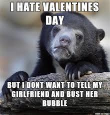 I Hate Valentines Day Meme - i hate valentines day meme on imgur