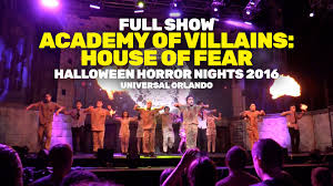 halloween horror nights operating hours full show academy of villains house of fear at halloween horror