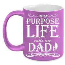fathers day mug my purpose calls me cup gift for s day mug