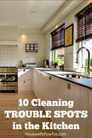 cleaning trouble spots in the kitchen housewife how to u0027s