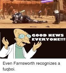 Farnsworth Meme - good news everyone even farnsworth recognizes a fuqboi meme on