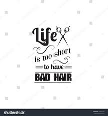 life short have bad hair quote stock vector 423701353 shutterstock