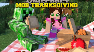 thanksgiving cartoon specials minecraft how would mobs celebrate thanksgiving mobnificent