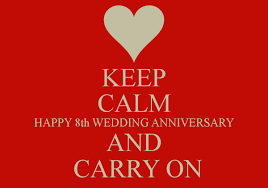 8th wedding anniversary keep calm happy 8th wedding anniversary and carry on poster fiona