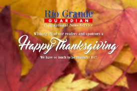 happy thanksgiving in espanol editorial happy thanksgiving rio grande guardian