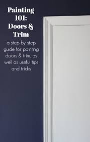 How To Paint An Interior Door Painting 101 How To Paint Trim And Doors Paint Trim Step Guide