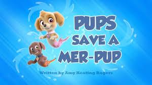pups save mer pup paw patrol wiki fandom powered wikia