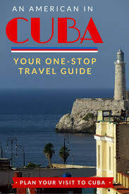 americans traveling to cuba your one stop travel guide savored