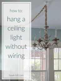 Wiring A Ceiling Light How To Hang A Chandelier In A Room Without Wiring For An Overhead