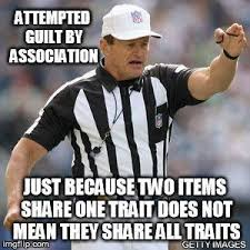 Guilt Meme - guilt by association logical fallacy referee know your meme