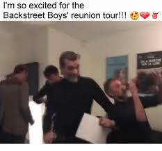 Backstreet Boys Meme - i m so excited for the backstreet boys reunion tour meme on me me