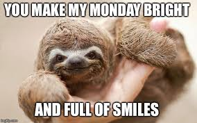 Make A Sloth Meme - i saw something about happy memes earlier is this a thing here s