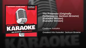 the pretender originally performed by jackson browne karaoke